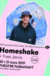 03.21 • Homeshake • Yves Jarvis - Montréal